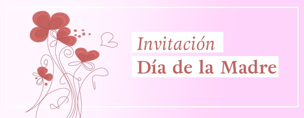 InvitaciÓn A Desayuno DÍa De Las Madres: Invitación A Celebración Día De La Madre